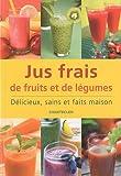 Telecharger Livres Jus frais de fruits et de legumes (PDF,EPUB,MOBI) gratuits en Francaise