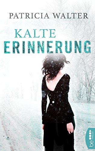 Patricia Walter Kalte Erinnerung Krimis Thriller Buchertreff De