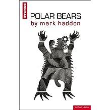 Polar Bears (Modern Plays)