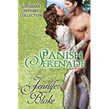 Spanish Serenade (The Louisiana History Collection Book 4) (English Edition)