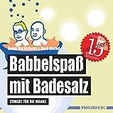 Babbelspaß mit Badesalz: Comedy für die Wanne (Badebuch) (Badebücher für Erwachsene)