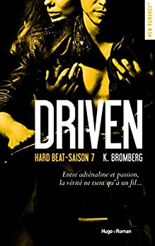 Driven hard beat Saison 7 par [Bromberg, K]