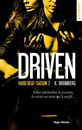 Driven hard beat Saison 7 par [Bromberg, K]