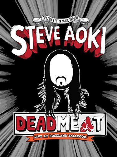 Steve Aoki: Deadmeat: Live at Roseland Ballroom [OV]