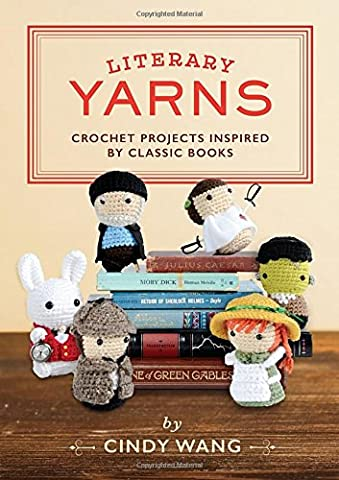 Literary Yarns: Crochet Projects Inspired by Classic