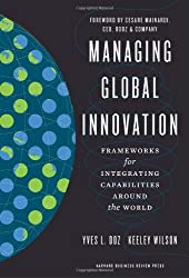 Managing Global Innovation: Frameworks for Integrating Capabilities around the World by Yves L. Doz (2012-11-06)