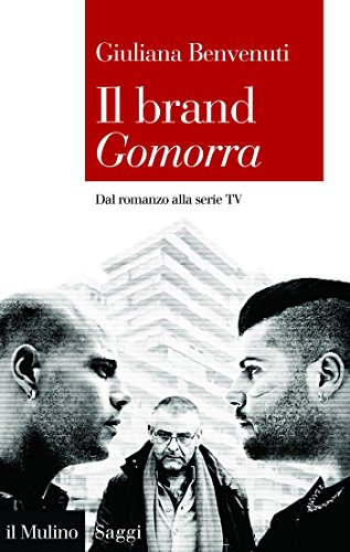 Il brand Gomorra: Dal romanzo alla serie TV (Saggi Vol. 863 ...