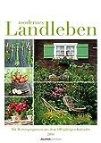 Modernes Landleben 2016 - Bildkalender A3 - mit Wetterprognosen aus dem 100-jährigen Kalender
