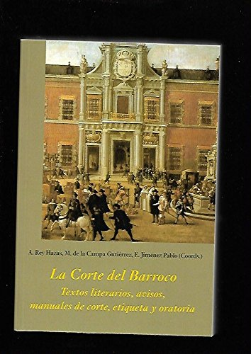 La Corte Del Barroco (La Corte en Europa - Temas) por Antonio Rey Hazas
