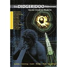 Das Didgeridoo-Phänomen: Von der Urzeit zur Moderne: Didgeridoobau