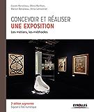 Concevoir et réaliser une exposition: Les métiers, les méthodes