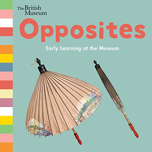 Opposites: Early Learning at the Museum por Nosy Crow