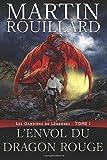 Telecharger Livres L Envol du Dragon Rouge Les Gardiens de Legendes (PDF,EPUB,MOBI) gratuits en Francaise