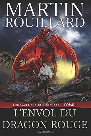 L'Envol du Dragon Rouge: Les Gardiens de Légendes