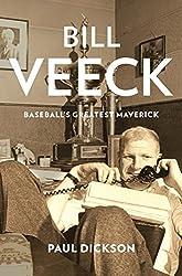 Bill Veeck: Baseball's Greatest Maverick