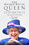 The Wicked Wit of Queen Elizabeth II by Karen Dolby