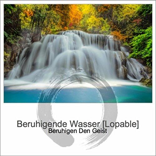 Beruhigende Wasser (Lopable) -