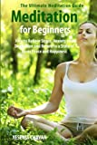 Meditation for Beginners: How to Relieve Stress, Anxiety and Depression and Return to