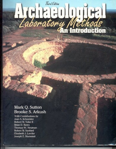 Archaeological Laboratory Methods: An Introduction by Mark Q. Sutton (2001-08-03)