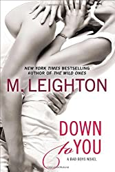 Down to You (Bad Boys Novel) by M. Leighton (2-Jul-2013) Paperback