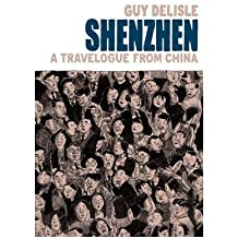 [SHENZHENA TRAVELOGUE FROM CHINA BY DELISLE, GUY]HARDBACK
