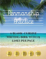Penmanship Practice: 100 blank handwriting practice sheets for cursive writing. This book contains suitable ha