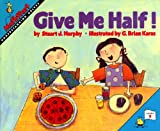 Give Me Half!: Understanding Halves (Mathstart: Level 2 (Prebound))