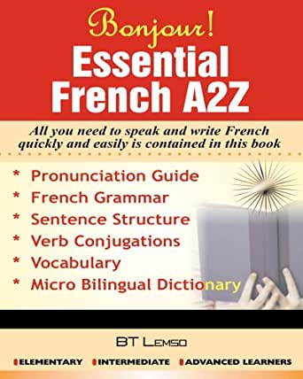 Bonjour! ESSENTIAL FRENCH A2Z (French Edition) eBook: B T