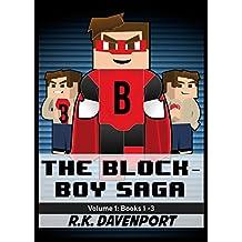 The Block-Boy Saga: Volume 1 (Books 1 -3)