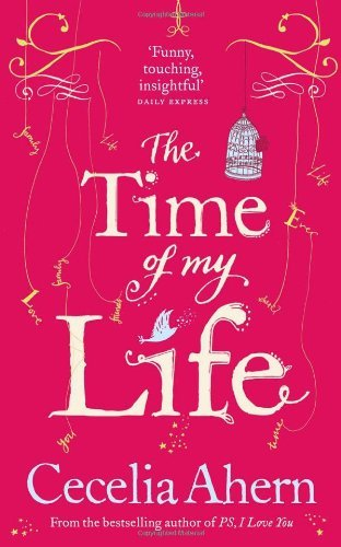 The Time of My Life by Cecelia Ahern (2012-05-10)