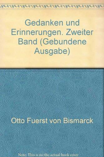 Gedanken und Erinnerungen Band 1 & 2.