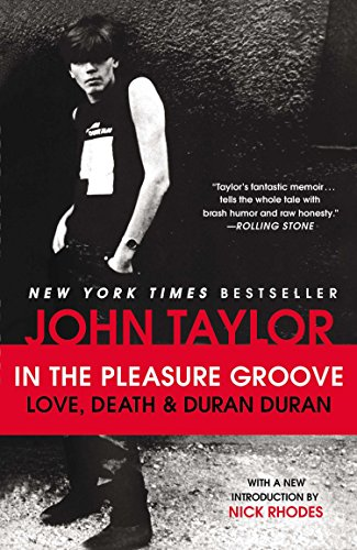 In the Pleasure Groove: Love, Death, and Duran Duran (Plume) por John Taylor