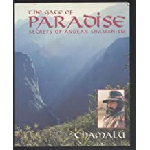 The Gate of Paradise: Secrets of Andean Shamanism