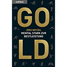 Gold: Mental stark zur Bestleistung