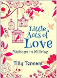 Little Acts of Love (Mishaps in Millrise Book 1) by Tilly Tennant