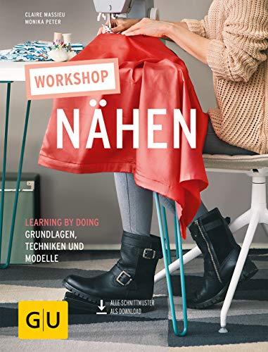 Häkeln Handtasche (Workshop Nähen: Laerning by doing - Grundlagen, Techniken und Modelle (GU Kreativ Spezial))