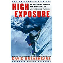 High Exposure: An Enduring Passion for Everest and Unforgiving Places [ HIGH EXPOSURE: AN ENDURING PASSION FOR EVEREST AND UNFORGIVING PLACES ] by Breashears, David (Author) May-17-2000 [ Paperback ]