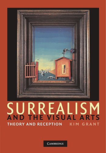 Surrealism and the Visual Arts: Theory and Reception by Kim Grant (26-Jan-2012) Paperback