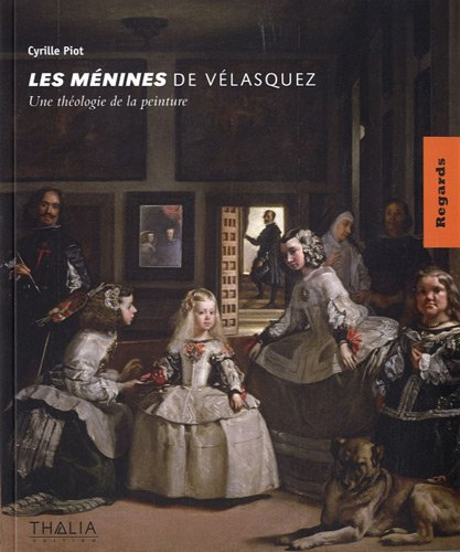 Les Mnines de Vlasquez : Une thologie de la peinture