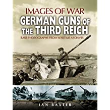German Guns of the Third Reich (Images of War)