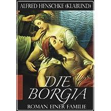 Die Borgia - Roman einer Familie (Illustriert)