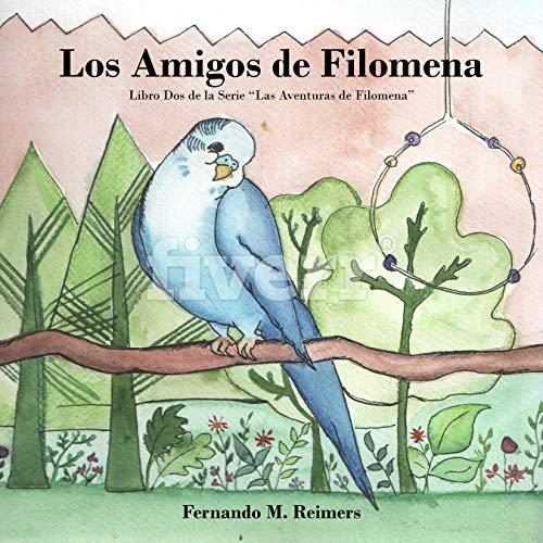 Los Amigos de Filomena (Las Aventuras de Filomena nº 2) por Fernando Reimers