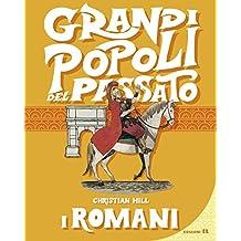 I romani. Grandi popoli del passato. Ediz. a colori