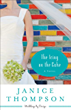The Icing on the Cake (Weddings by Design Book #2): A Novel