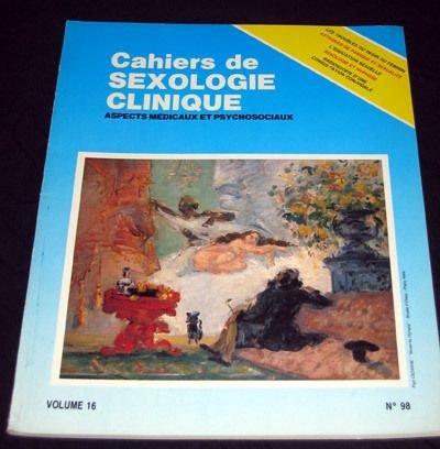 Cahiers De Sexologie Clinique N° 98 : Volume 16 : aspects médicaux & psychosociaux
