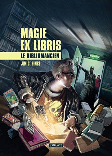 Le bibliomancien: Magie ex libris, T1 (Magie ex llibris) par Jim C. Hines