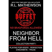 The Neighbor from Hell Collection I (The Neighbor from Hell Series Book 1)