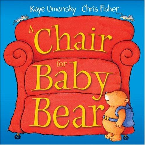 a-chair-for-baby-bear-by-kaye-umansky-2004-10-01
