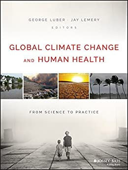 Global Climate Change And Human Health: From Science To Practice por George Luber epub
