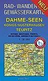 Rad-, Wander- und Gewässerkarte Dahme-Seen: Königs Wusterhausen, Teupitz: Mit Motzen, Bestensee, Prieros, Groß Köhris, Märkisch Buchholz. Maßstab ... und Gewässerkarten Berlin/Brandenburg)